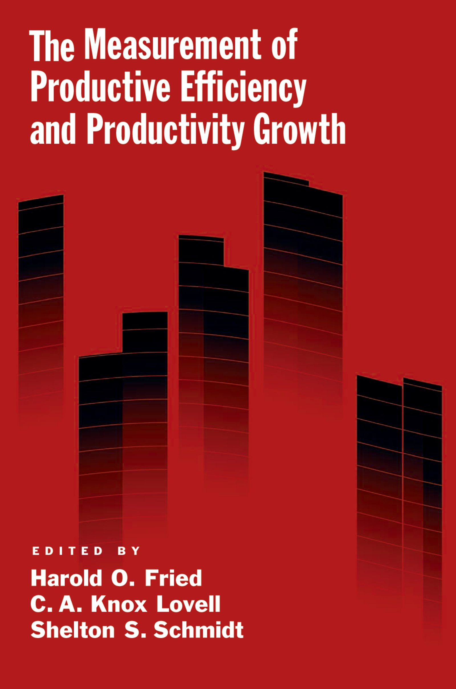 Download Ebook The Measurement of Productive Efficiency and Productivity Growth by Harold O. Fried Pdf