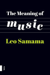 The Meaning of Music by Leo Samama