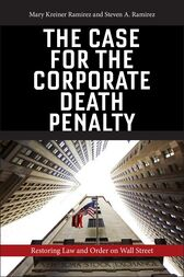 The Case for the Corporate Death Penalty by Mary Kreiner Ramirez