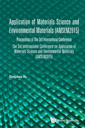 Application of Materials Science and Environmental Materials (AMSEM2015) by Qingzhou Xu