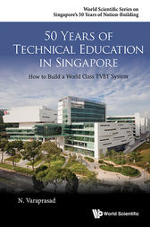 50 Years of Technical Education in Singapore by N. Varaprasad