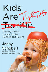 Kids Are Turds by Jenny Schoberl