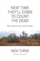 Next Time They'll Come to Count the Dead by Nick Turse