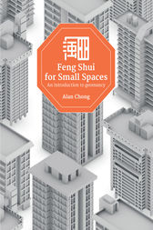 Feng Shui for Small Spaces by Alan Chong Wei Lun
