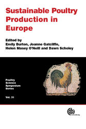 Sustainable Poultry Production in Europe by E. Burton