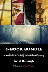 Thaddeus Lewis Mysteries 5-Book Bundle: On the Head of a Pin / Sowing Poison / 47 Sorrows / The Burying Ground / Wishful Seeing