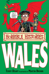 Horrible Histories: Wales by Terry Deary