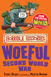 Horrible Histories: Woeful Second World War by Terry Deary