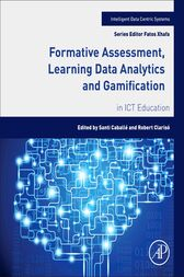 Formative Assessment, Learning Data Analytics and Gamification by Santi Caballé