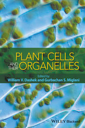 Plant Cells and their Organelles by William V. Dashek