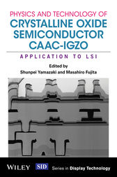 Physics and Technology of Crystalline Oxide Semiconductor CAAC-IGZO by Shunpei Yamazaki