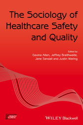 The Sociology of Healthcare Safety and Quality by Davina Allen