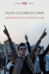 Youth Cultures in China by Jeroen de Kloet