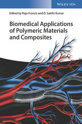 Biomedical Applications of Polymeric Materials and Composites by Raju Francis