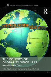 The Politics of Globality since 1945 by Rens van Munster