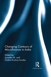 Changing Contours of Microfinance in India by Jayadev M.