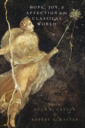 Hope, Joy, and Affection in the Classical World by Ruth R. Caston