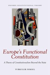 Europe's Functional Constitution by Turkuler Isiksel