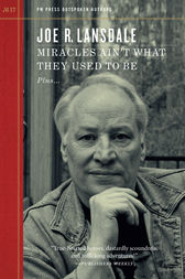 Miracles Ain't What They Used to Be by Joe Lansdale