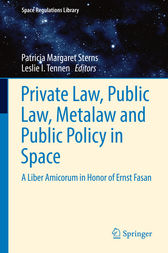 Private Law, Public Law, Metalaw and Public Policy in Space by Patricia Margaret Sterns