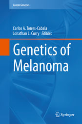 Genetics of Melanoma by Carlos A. Torres-Cabala