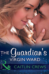 The Guardian's Virgin Ward (Mills & Boon Modern) (One Night With Consequences, Book 26) by Caitlin Crews