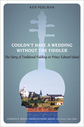 Couldn't Have a Wedding without the Fiddler by Ken Perlman