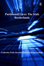 Partitioned Lives: The Irish Borderlands by Catherine Nash