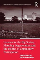 Lessons for the Big Society: Planning, Regeneration and the Politics of Community Participation by Denis Dillon