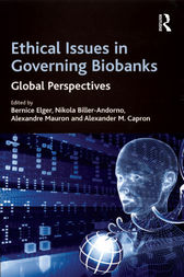 Ethical Issues in Governing Biobanks by Nikola Biller-Andorno