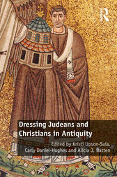 Dressing Judeans and Christians in Antiquity by Kristi Upson-Saia
