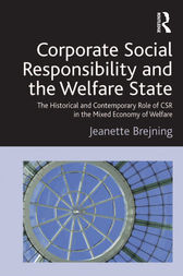 Corporate Social Responsibility and the Welfare State by Jeanette Brejning