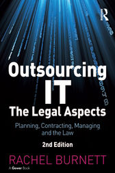 Outsourcing IT - The Legal Aspects by Rachel Burnett