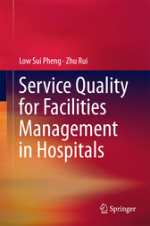 Service Quality for Facilities Management in Hospitals by Low Sui Pheng