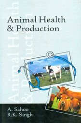 Animal Health & Production by A. Sahoo