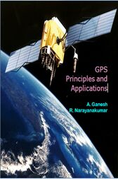 GPS Principles and Applications by A. Ganesh