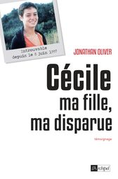 Cécile, ma fille, ma disparue by Jonathan Oliver