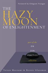 The Hazy Moon of Enlightenment by Bernie Glassman