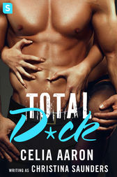 Total D*ck by Celia Aaron