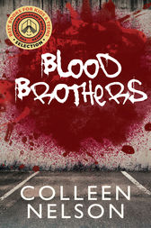 Blood Brothers by Colleen Nelson
