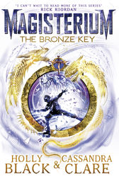 Magisterium: The Bronze Key by Holly Black