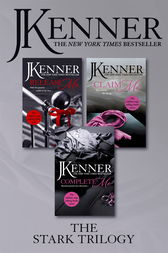 The Stark Trilogy: Release Me, Claim Me, Complete Me by J. Kenner