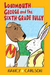 Loudmouth George and the Sixth-Grade Bully, 2nd Edition by Nancy Carlson