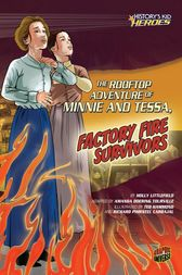 The Rooftop Adventure of Minnie and Tessa, Factory Fire Survivors by Holly Littlefield