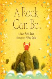 A Rock Can Be . . . by Laura Purdie Salas