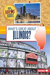 What's Great about Illinois? by Kristin Marciniak