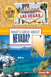 What's Great about Nevada? by Rebecca Felix