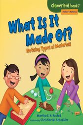 What Is It Made Of? by Martha E. H. Rustad