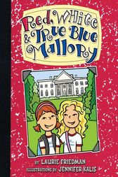 Red, White & True Blue Mallory by Laurie Friedman