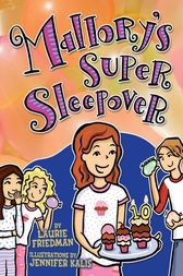 Mallory's Super Sleepover by Laurie Friedman